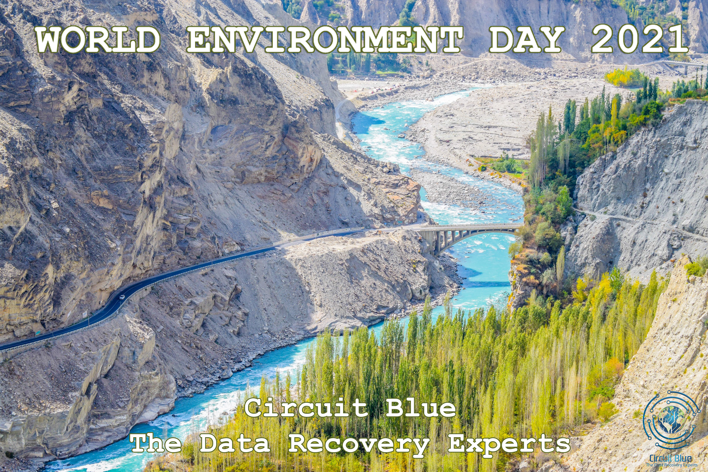 World Environment Day 2021-Hunza Valley-Pakistan-CircuitBlue-The Data Recovery Experts